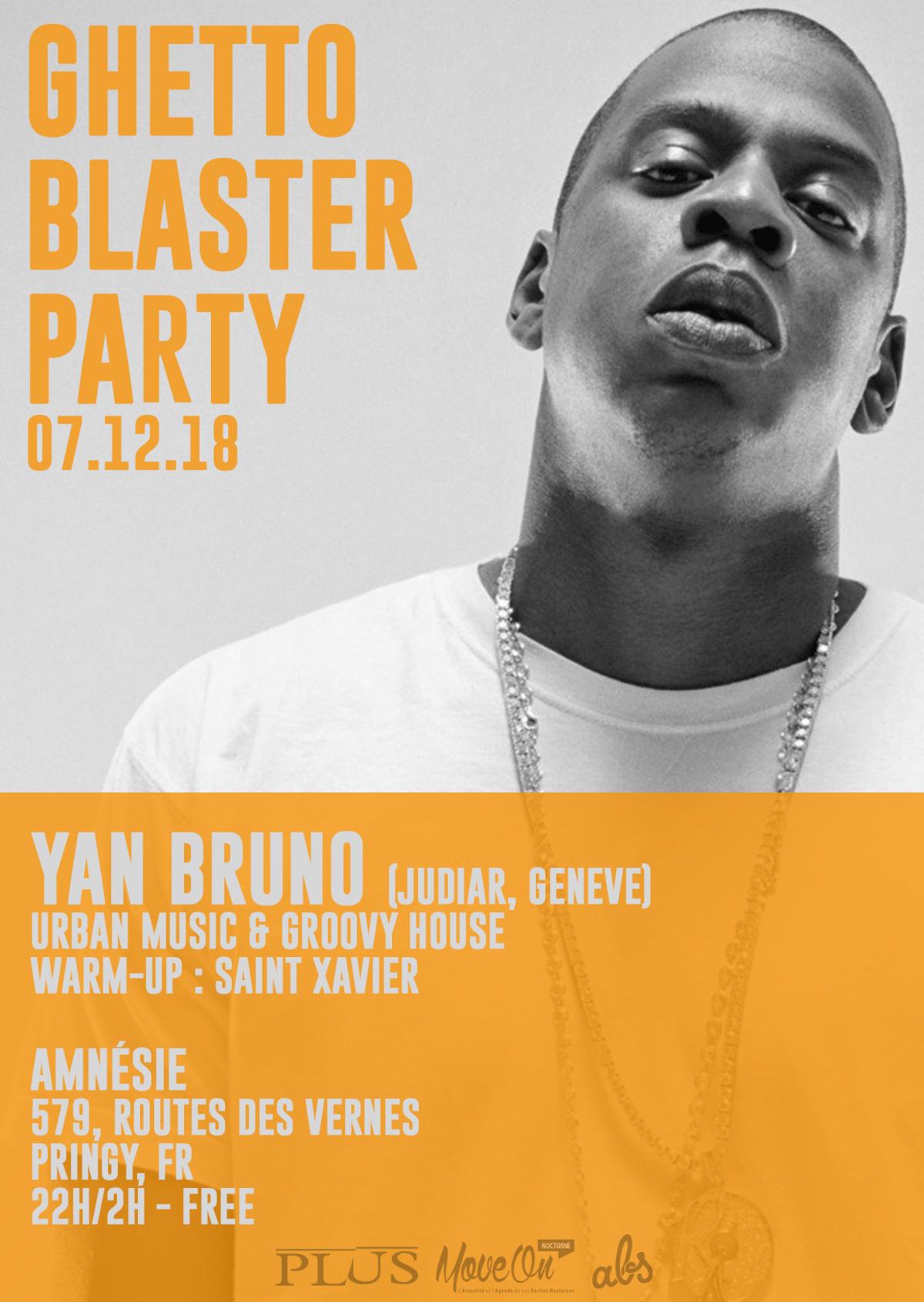 GHETTOBLASTER PARTY - Yan Bruno + Saint Xavier - l'Amnésie