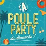L'A Poule Party Du Dimanche !